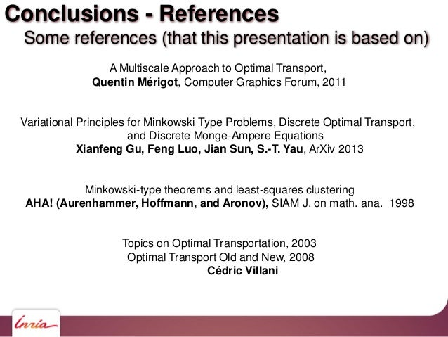 Conclusions - References Some references (that this presentation is based on) A Multiscale Approach to Optimal Transport, ...