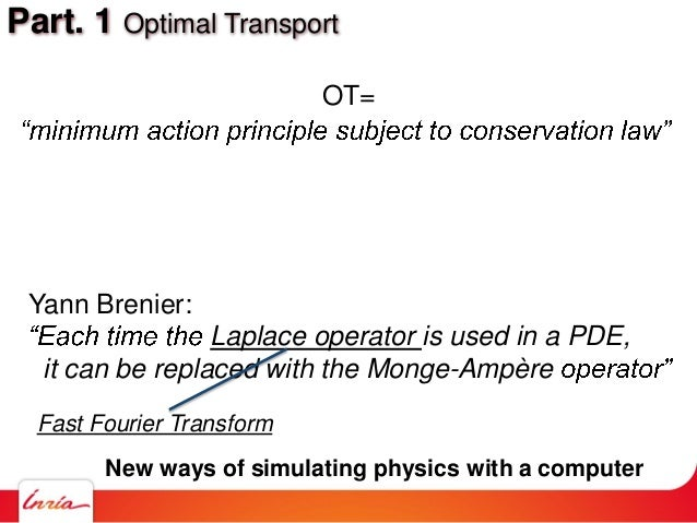 Part. 1 Optimal Transport OT= Yann Brenier: Laplace operator is used in a PDE, it can be replaced with the Monge-Ampère Ne...