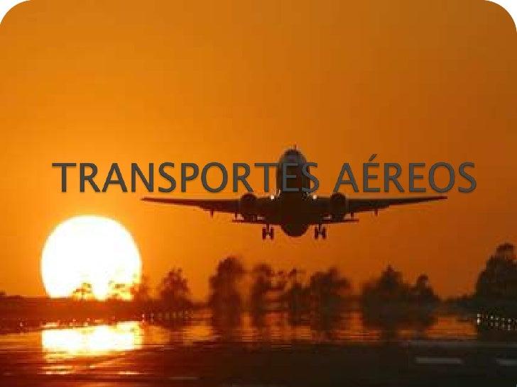 * O transporte aéreo serve para transportar pessoas e  mercadorias pelo ar.* Na Segunda Guerra Mundial a aviação comercial...