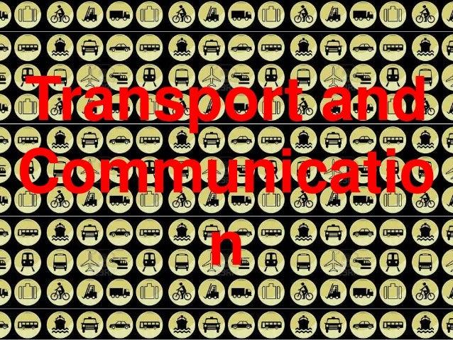 Transport andCommunicatio      n