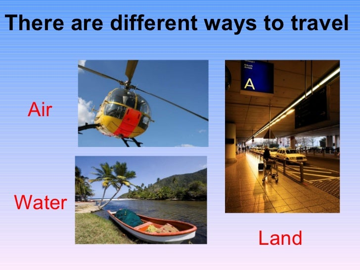 The main three ways of traveling over land