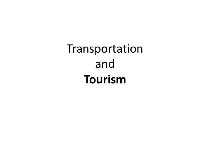 TransportationandTourism<br />