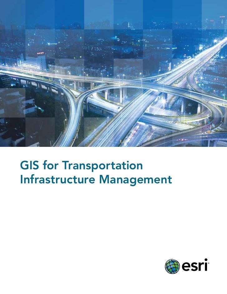 GIS for TransportationInfrastructure Management