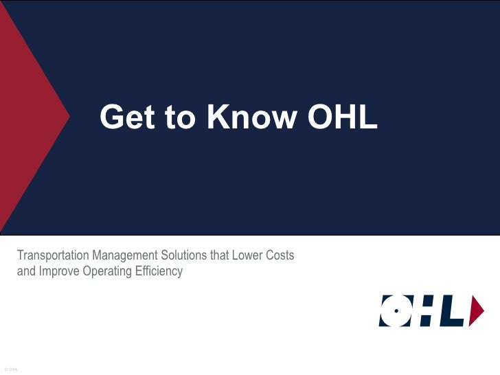 Get to Know OHL Transportation Management Solutions that Lower Costs and Improve Operating Efficiency