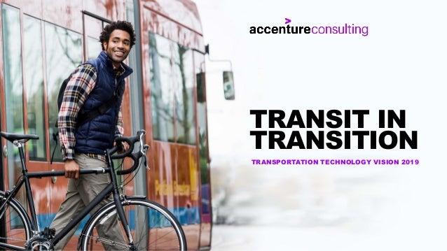 TRANSPORTATION TECHNOLOGY VISION 2019 TRANSIT IN TRANSITION