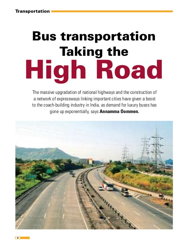Transportation3030Bus transportationTaking theHigh RoadThe massive upgradation of national highways and the construction o...