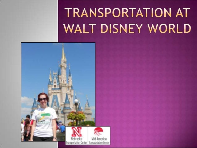  Private transportation projects are rare  Viewed as part of business plan  Around 47.5 million people visited 4 Walt D...