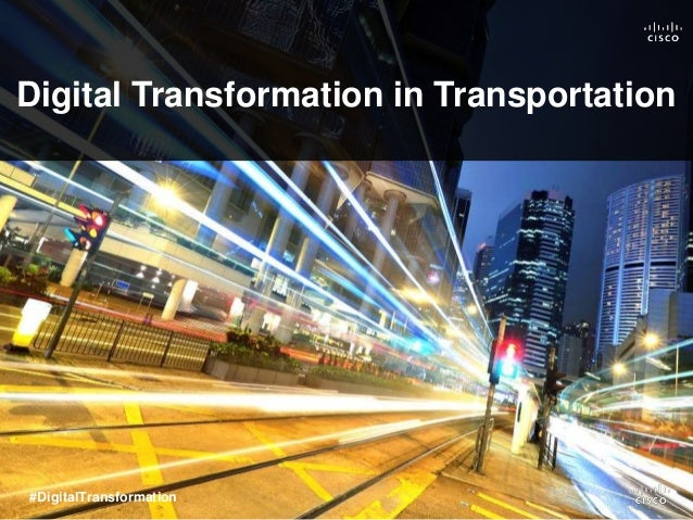 Digital Transformation in Transportation #DigitalTransformation