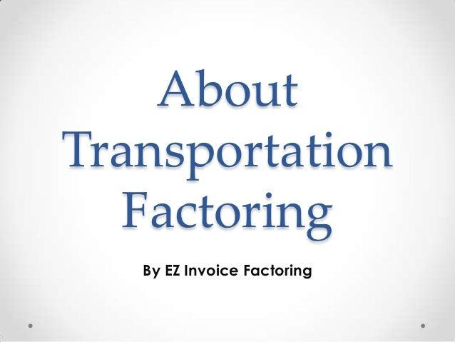 About Transportation Factoring - Ez invoice factoring