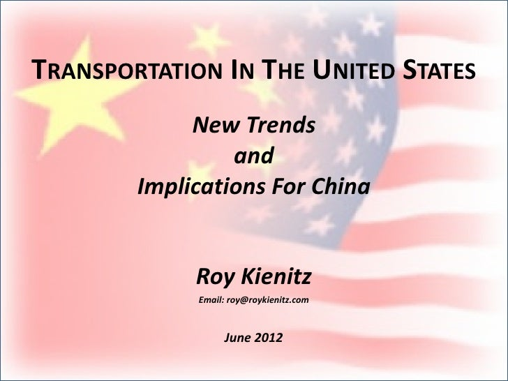 TRANSPORTATION IN THE UNITED STATES             New Trends                 and        Implications For China             R...
