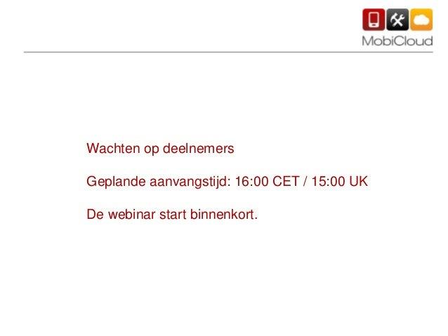 Wachten op deelnemersGeplande aanvangstijd: 16:00 CET / 15:00 UKDe webinar start binnenkort.