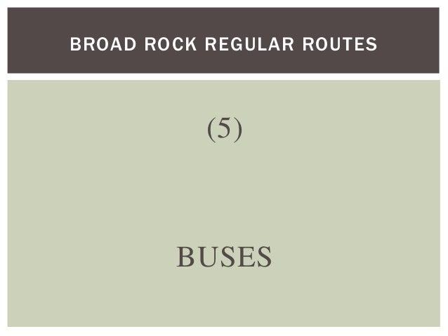 (5) BUSES BROAD ROCK REGULAR ROUTES