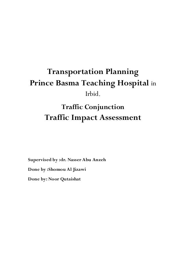 Transportation Planning Prince Basma Teaching Hospital in Irbid. Traffic Conjunction Traffic Impact Assessment Supervised ...