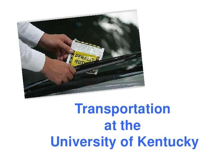 Transportation         at the University of Kentucky