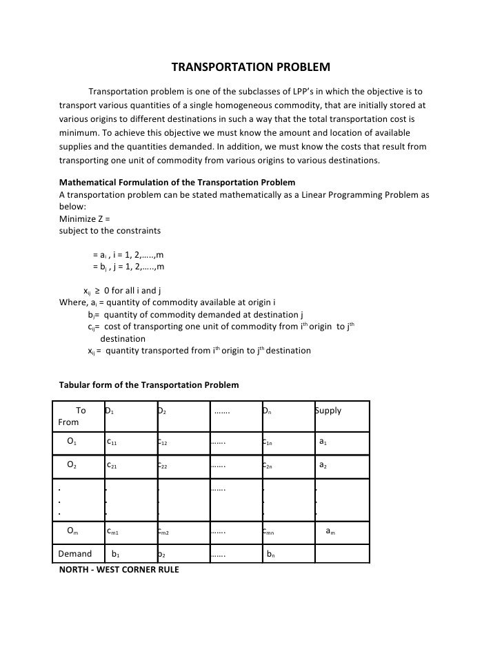 TRANSPORTATION PROBLEM        Transportation problem is one of the subclasses of LPP's in which the objective is to transp...