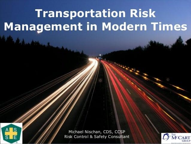transportation risk management in modern times michael nischan cds ccsp risk control safety
