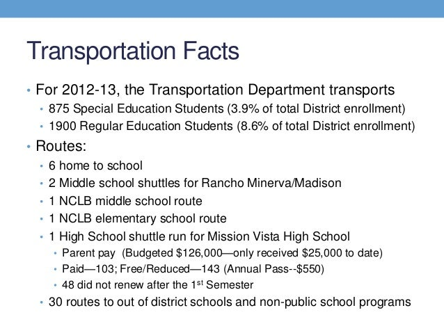 Transportation Facts• For 2012-13, the Transportation Department transports  • 875 Special Education Students (3.9% of tot...