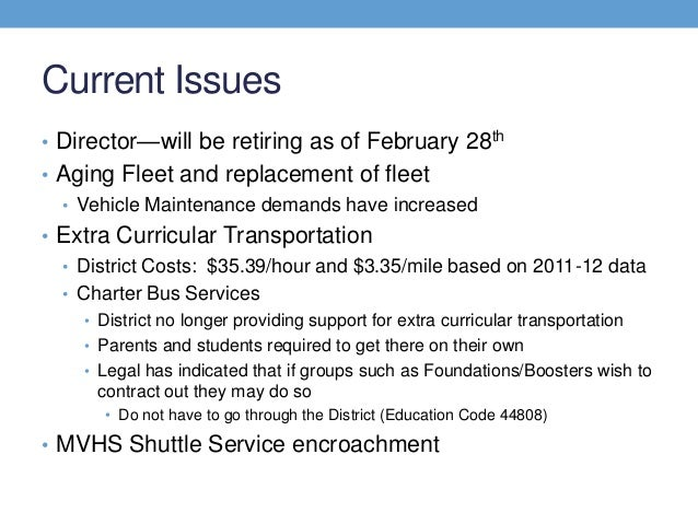 Current Issues• Director—will be retiring as of February 28th• Aging Fleet and replacement of fleet  • Vehicle Maintenance...