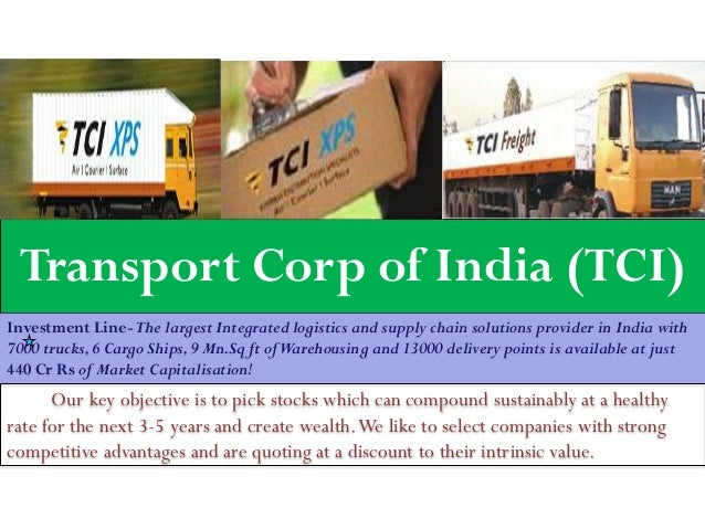 Transport Corp of India (TCI) Investment Line-The largest Integrated logistics and supply chain solutions provider in Indi...