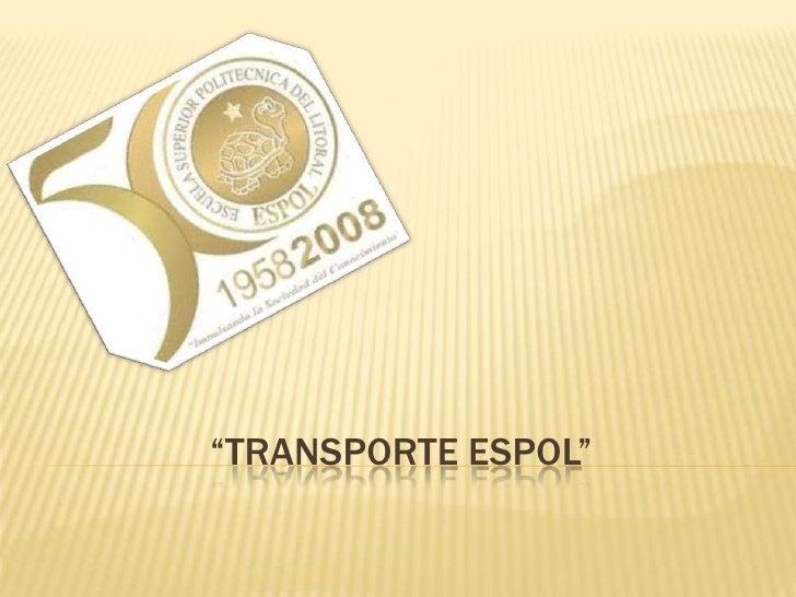 """""""TRANSPORTE ESPOL""""<br />"""
