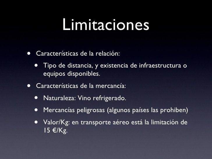 Limitaciones <ul><li>Características de la relación: </li></ul><ul><ul><li>Tipo de distancia, y existencia de infraestruct...