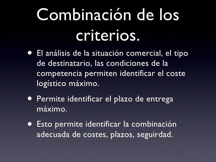 Combinación de los criterios. <ul><li>El análisis de la situación comercial, el tipo de destinatario, las condiciones de l...