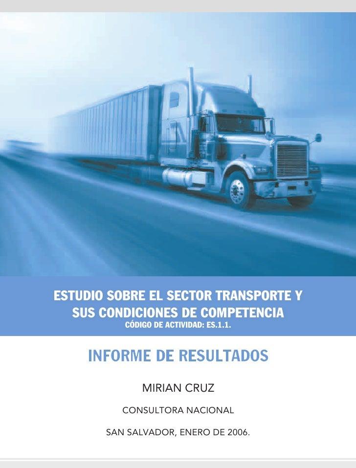 ESTUDIO SOBRE EL SECTOR TRANSPORTE Y   SUS CONDICIONES DE COMPETENCIA          CÓDIGO DE ACTIVIDAD: ES.1.1.    INFORME DE ...