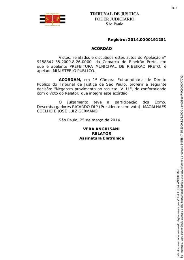 TRIBUNAL DE JUSTIÇA PODER JUDICIÁRIO São Paulo Registro: 2014.0000191251 ACÓRDÃO Vistos, relatados e discutidos estes auto...