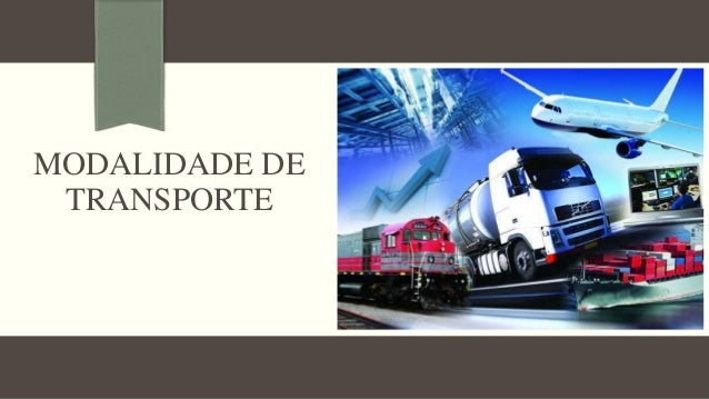 MODALIDADE DE TRANSPORTE