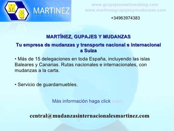 MARTÍNEZ, GUPAJES Y MUDANZAS Tu empresa de mudanzas y transporte nacional e internacional a Suiza •  Más de 15 delegacione...