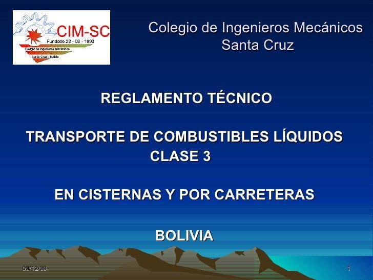 Colegio de Ingenieros Mecánicos  Santa Cruz REGLAMENTO TÉCNICO TRANSPORTE DE COMBUSTIBLES LÍQUIDOS  CLASE 3  EN CISTERNAS ...