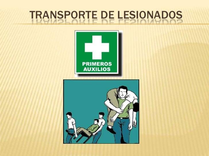 TRANSPORTE DE LESIONADOS<br />