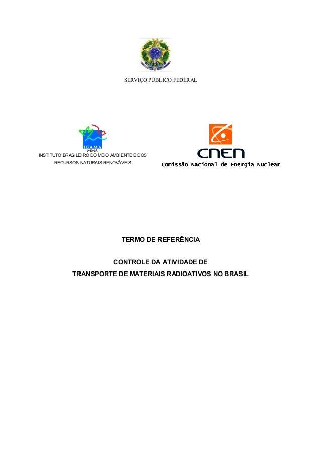 SERVIÇO PÚBLICO FEDERAL INSTITUTO BRASILEIRO DO MEIO AMBIENTE E DOS RECURSOS NATURAIS RENOVÁVEIS Comissão Nacional de Ener...