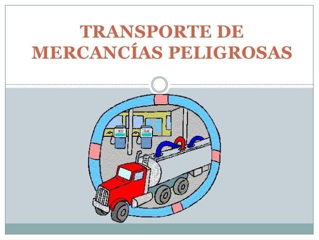 TRANSPORTE DEMERCANCÍAS PELIGROSAS