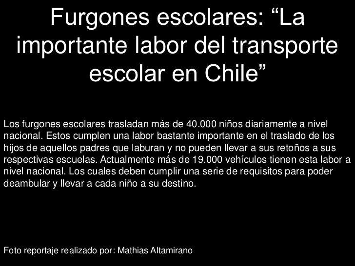 """Furgones escolares: """"La   importante labor del transporte          escolar en Chile""""Los furgones escolares trasladan más d..."""