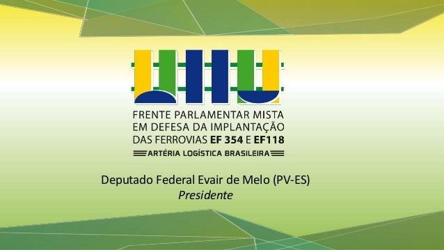 Deputado Federal Evair de Melo (PV-ES) Presidente