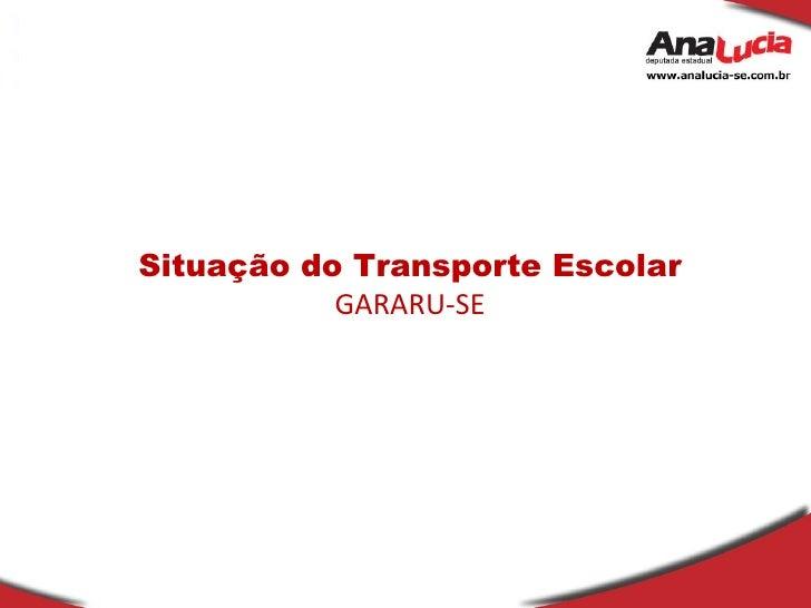 Situação do Transporte Escolar GARARU-SE