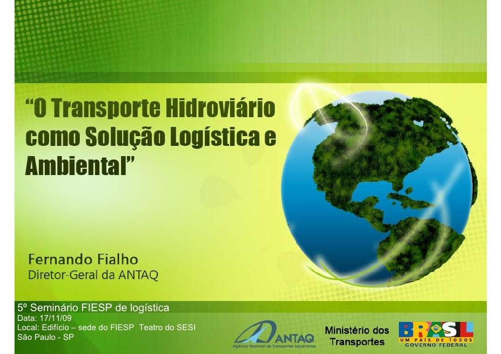 5º Seminário FIESP de logística Data: 17/11/09 Local: Edifício – sede do FIESP Teatro do SESI São Paulo - SP