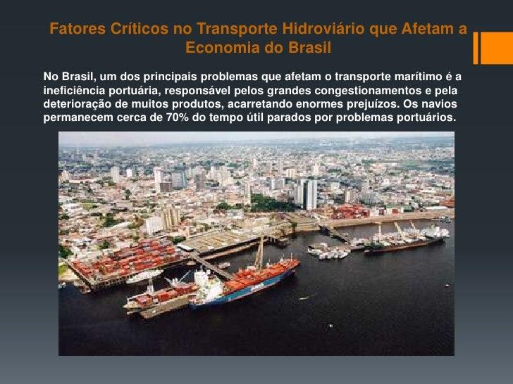 Fatores Críticos no Transporte Hidroviário que Afetam a                   Economia do BrasilNo Brasil, um dos principais p...