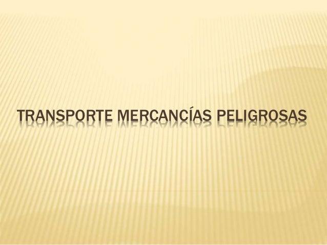 TRANSPORTE MERCANCÍAS PELIGROSAS