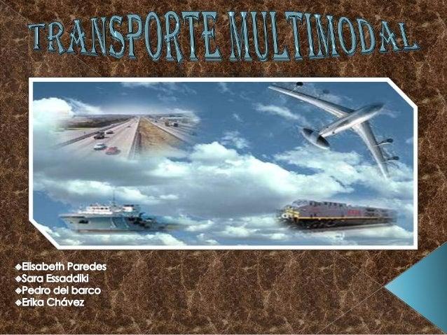 Se entiende por transporte multimodal el porte de mercancías por lomenos :                               Marítimo         ...