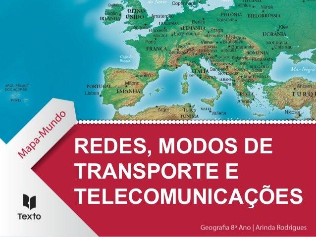 REDES, MODOS DE TRANSPORTE E TELECOMUNICAÇÕES