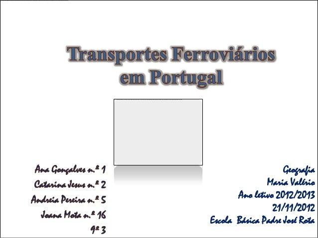Geografia               Maria Valério       Ano letivo 2012/2013                 21/11/2012Escola Básica Padre José Rota