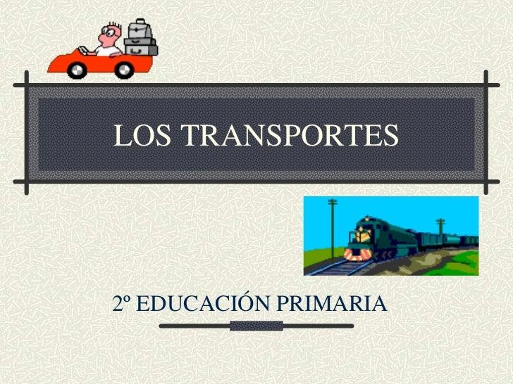 LOS TRANSPORTES2º EDUCACIÓN PRIMARIA