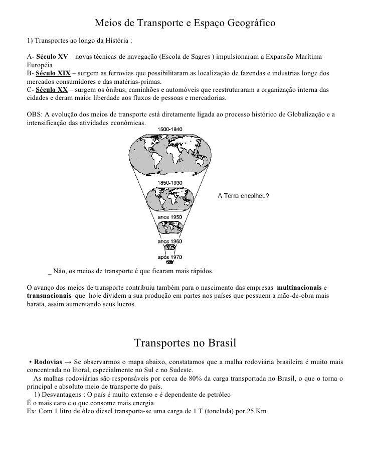 Meios de Transporte e Espaço Geográfico 1) Transportes ao longo da História :  A- Século XV – novas técnicas de navegação ...