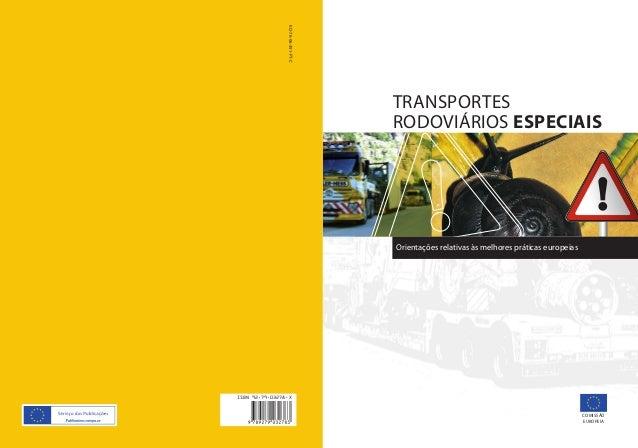 Transportes rodoviários especiais Orientações relativas às melhores práticas europeias KO-76-06-391-PT-C Comissão Europeia...