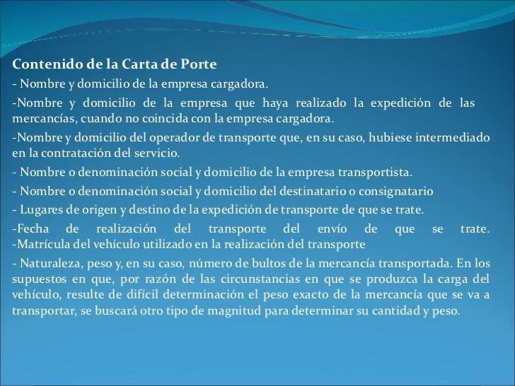 Contenido de la Carta de Porte - Nombre y domicilio de la empresa cargadora. -Nombre y domicilio de la empresa que haya re...