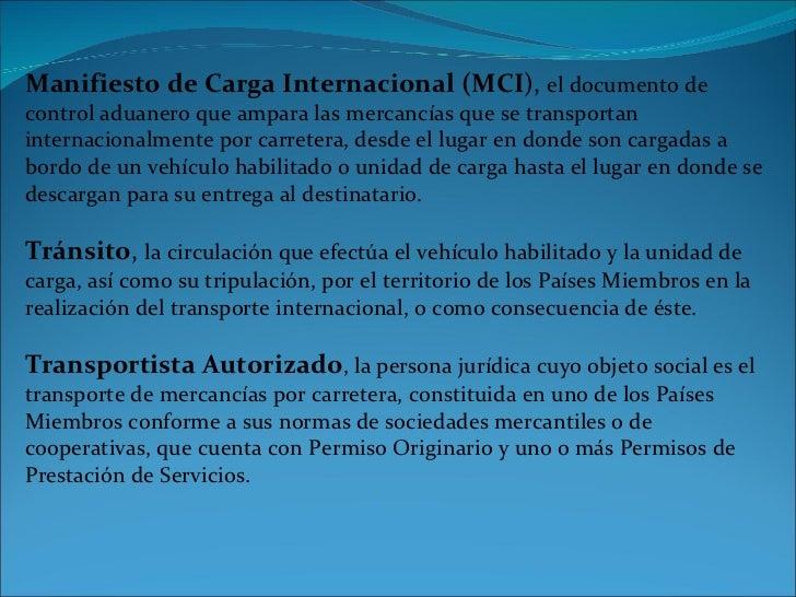 Manifiesto de Carga Internacional (MCI ),  el documento de control aduanero que ampara las mercancías que se transportan i...