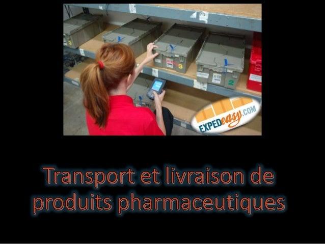 Transport et livraison de produits pharmaceutiques