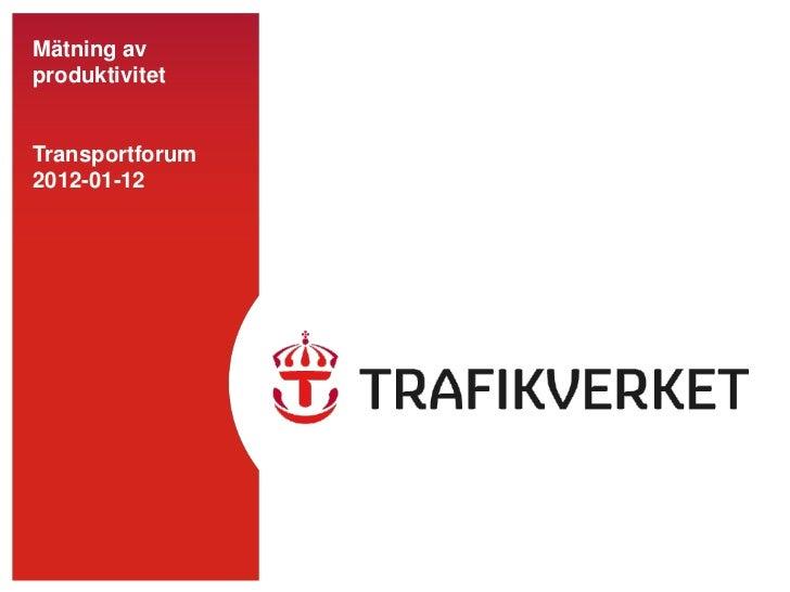 Mätning avproduktivitetTransportforum2012-01-12